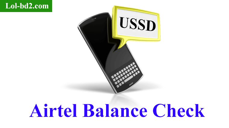 Airtel Balance Check – Here is the USSD code required by Airtel